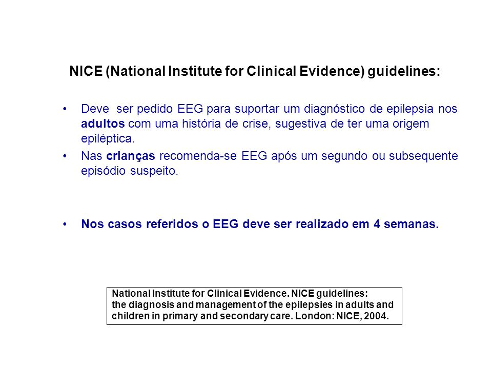 NICE (National Institute for Clinical Evidence) guidelines: