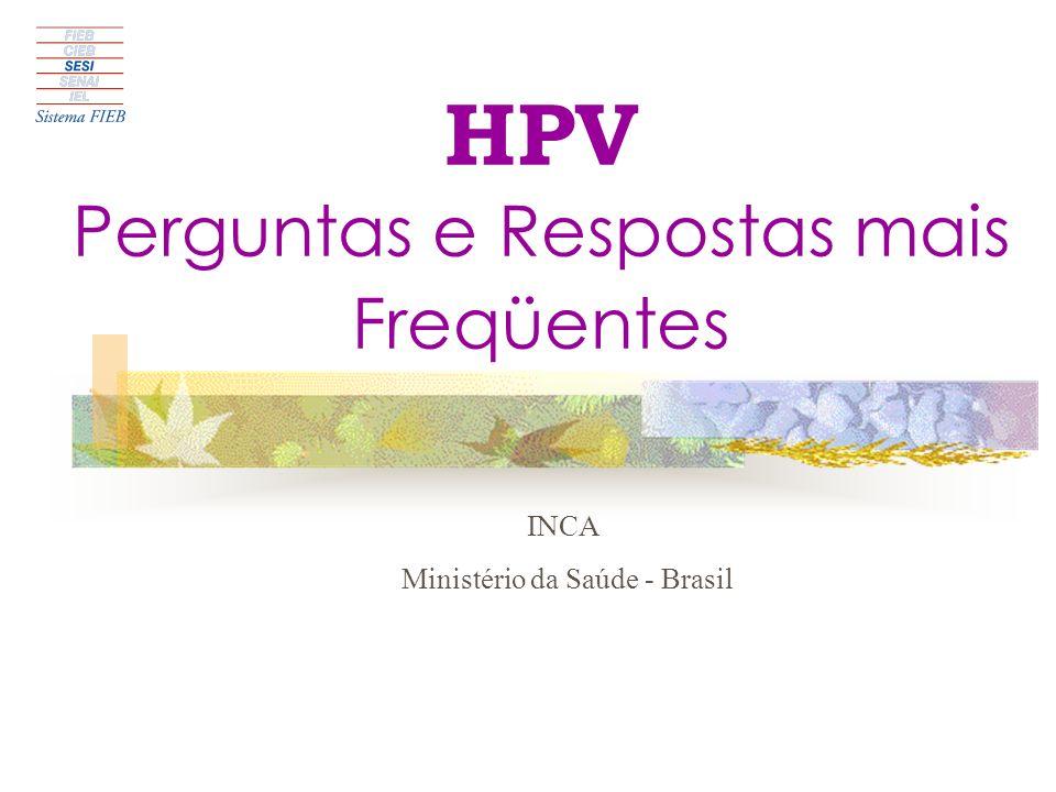 HPV Perguntas e Respostas mais Freqüentes