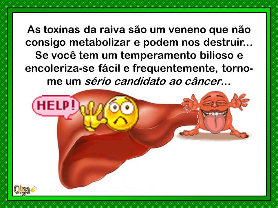 As toxinas da raiva são um veneno que não consigo metabolizar e podem nos destruir...