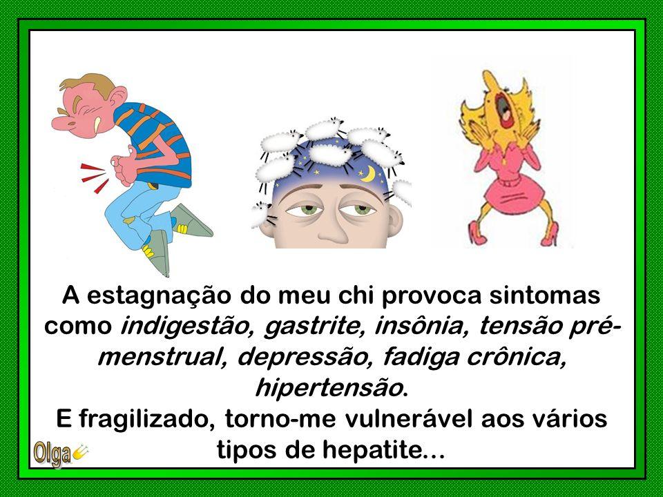 E fragilizado, torno-me vulnerável aos vários tipos de hepatite...