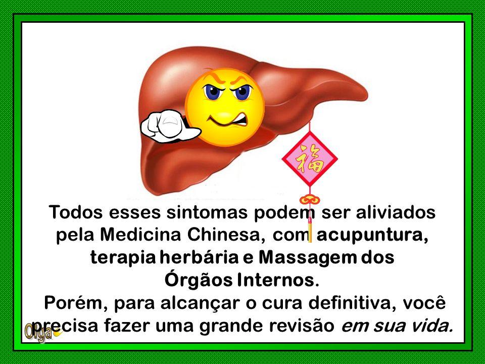 Todos esses sintomas podem ser aliviados pela Medicina Chinesa, com acupuntura, terapia herbária e Massagem dos