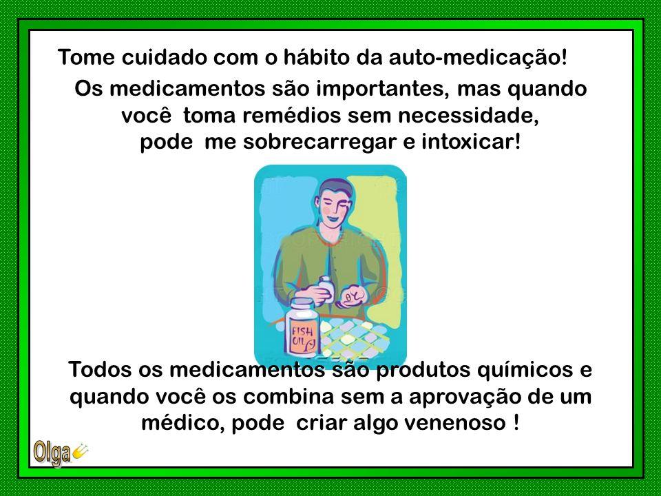 Tome cuidado com o hábito da auto-medicação!