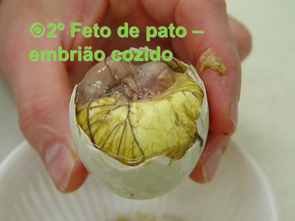 2º Feto de pato – embrião cozido