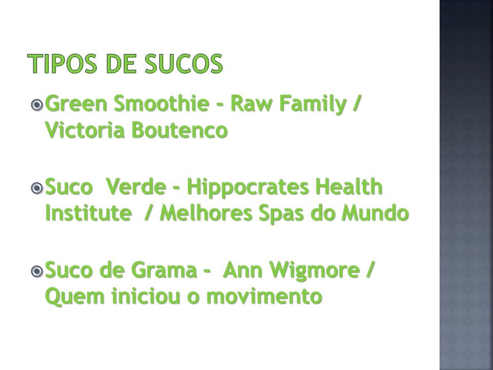 TIPOS DE SUCOS Green Smoothie - Raw Family / Victoria Boutenco