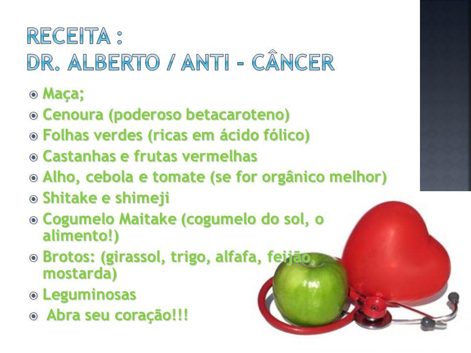 Receita : dr. Alberto / anti - câncer