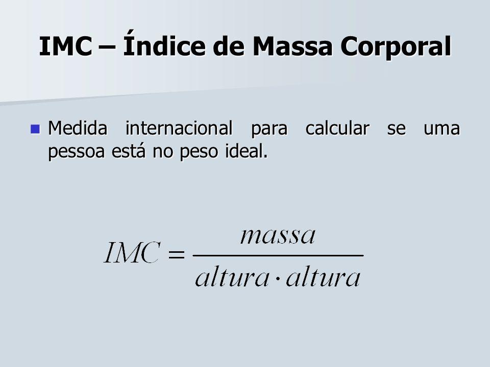 IMC – Índice de Massa Corporal