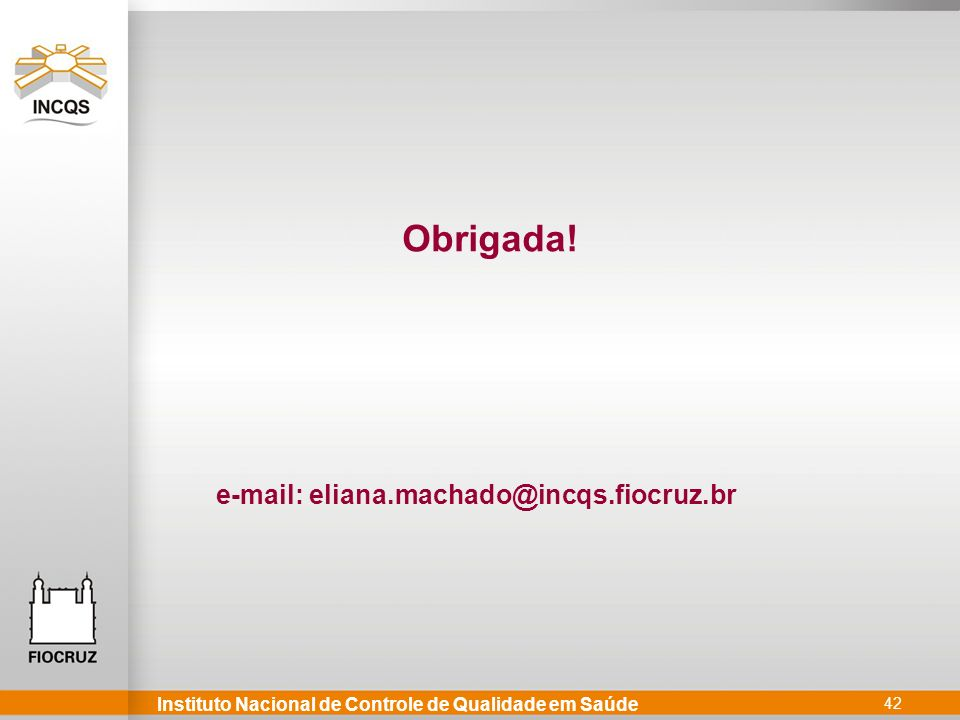 e-mail: eliana.machado@incqs.fiocruz.br