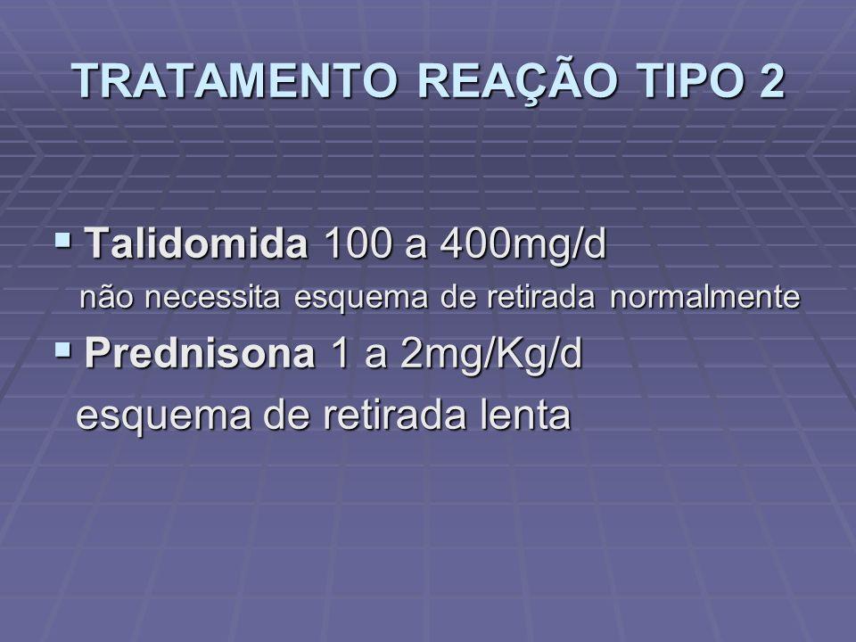 TRATAMENTO REAÇÃO TIPO 2