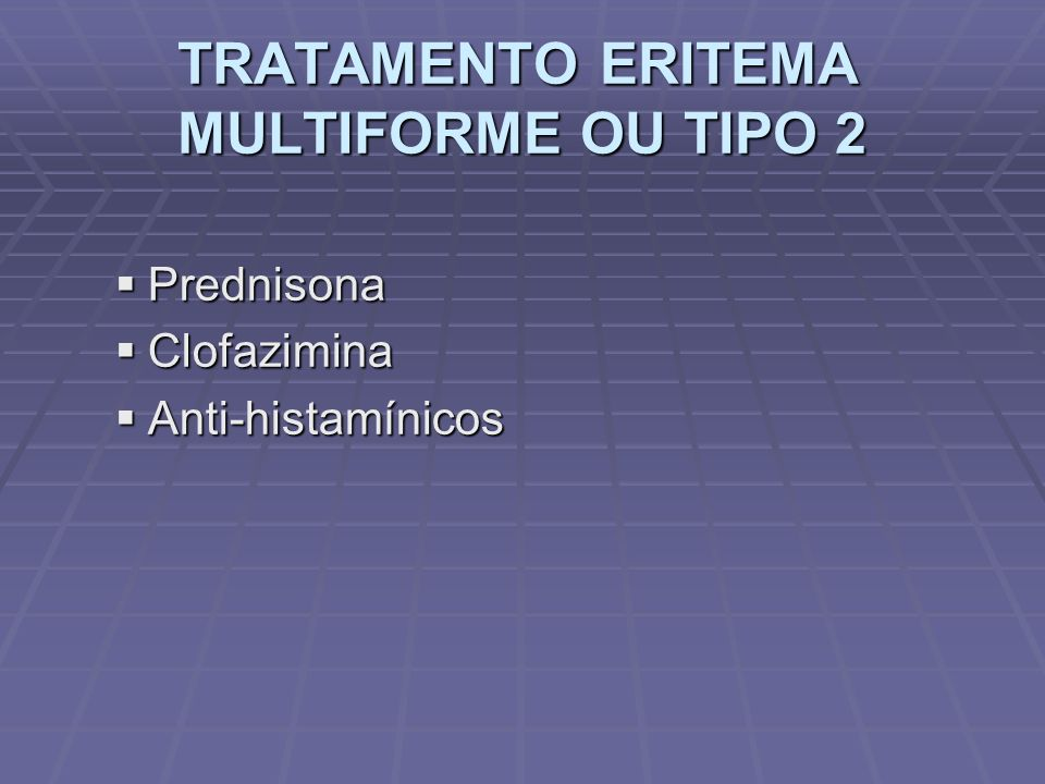 TRATAMENTO ERITEMA MULTIFORME OU TIPO 2