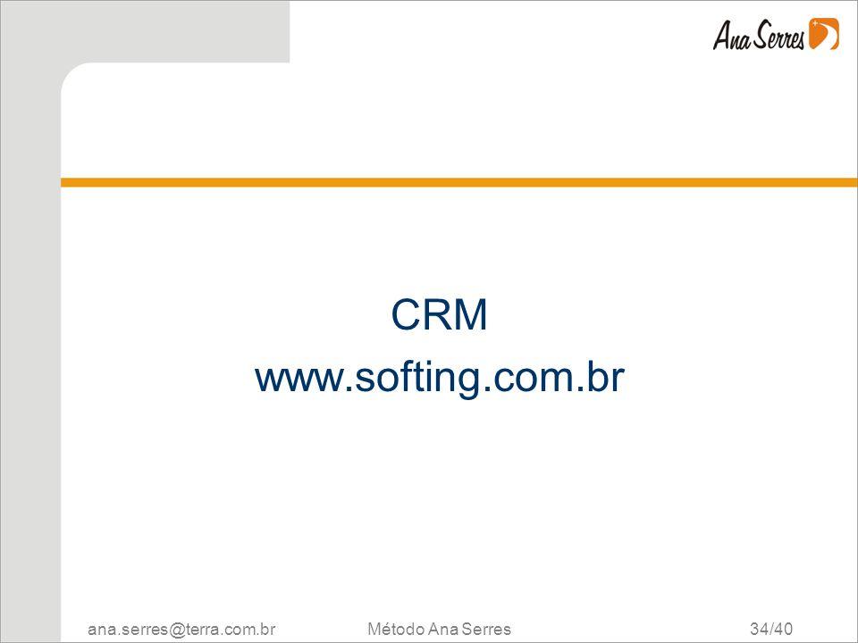 CRM www.softing.com.br Método Ana Serres 34/40