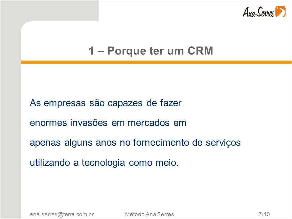 1 – Porque ter um CRM As empresas são capazes de fazer