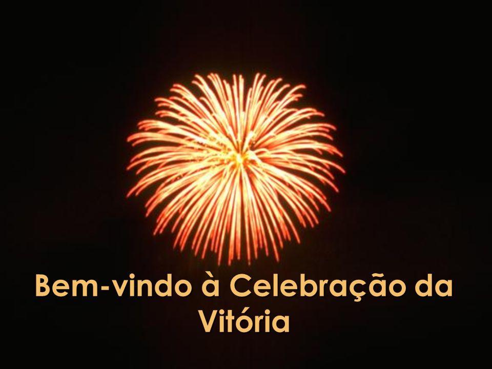 Bem-vindo à Celebração da Vitória