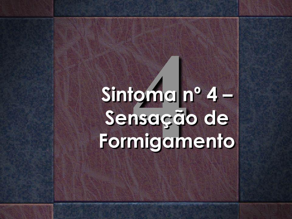 Sintoma nº 4 – Sensação de Formigamento