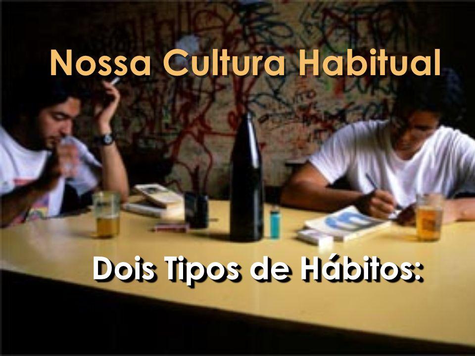 Nossa Cultura Habitual