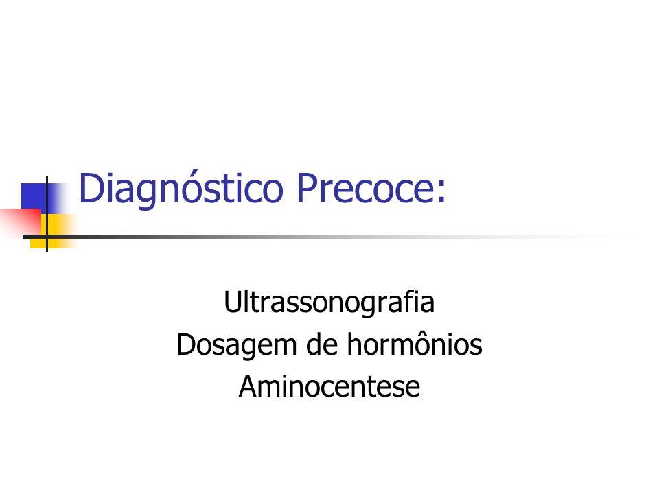 Ultrassonografia Dosagem de hormônios Aminocentese