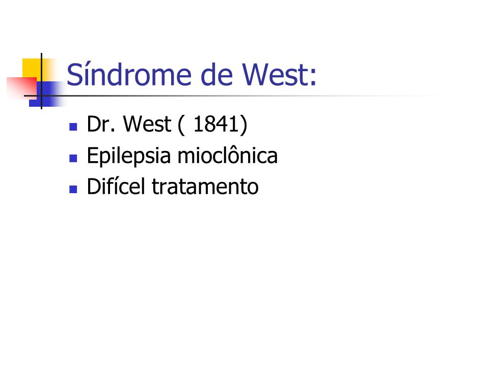 Síndrome de West: Dr. West ( 1841) Epilepsia mioclônica