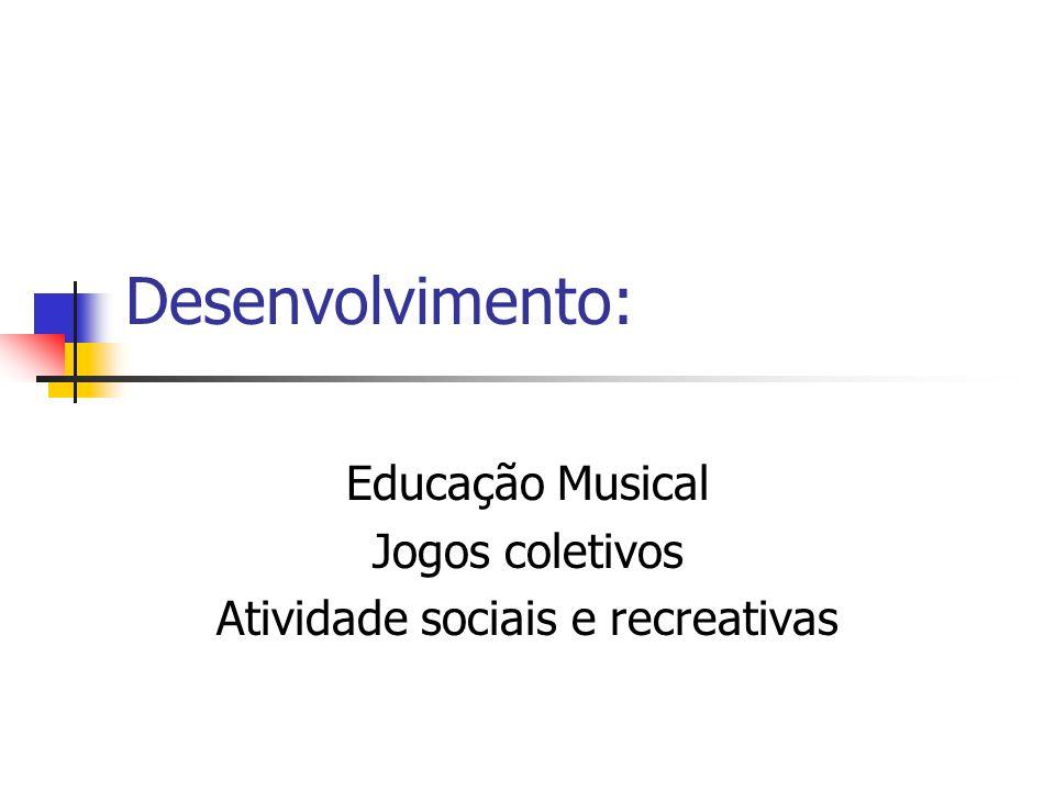 Educação Musical Jogos coletivos Atividade sociais e recreativas