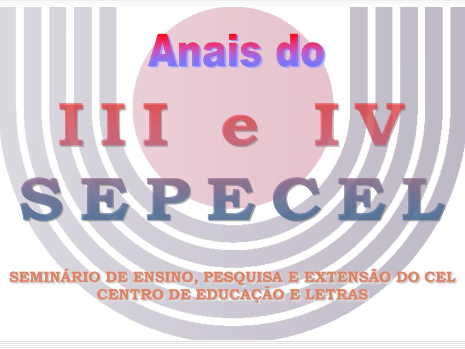 Anais do III e IV SEPECEL