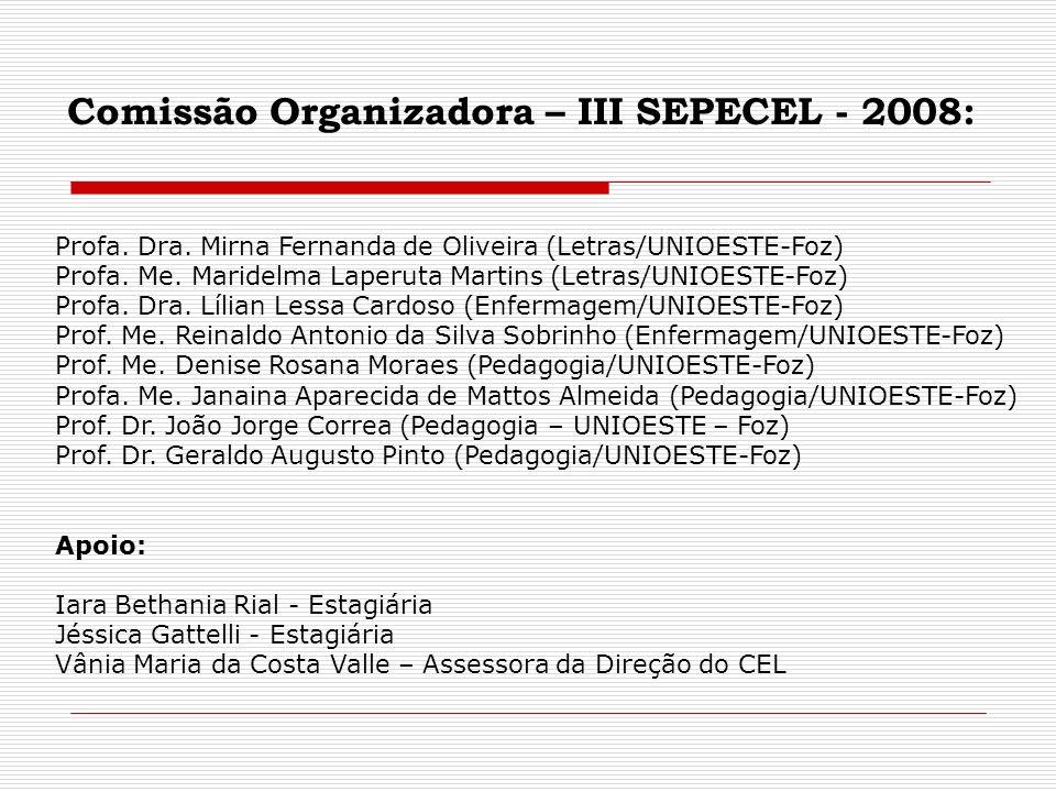 Comissão Organizadora – III SEPECEL - 2008:
