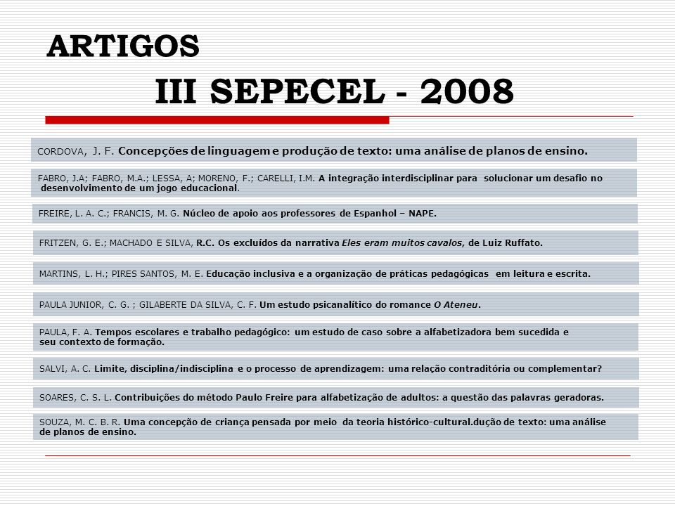 ARTIGOS III SEPECEL - 2008. CORDOVA, J. F. Concepções de linguagem e produção de texto: uma análise de planos de ensino.