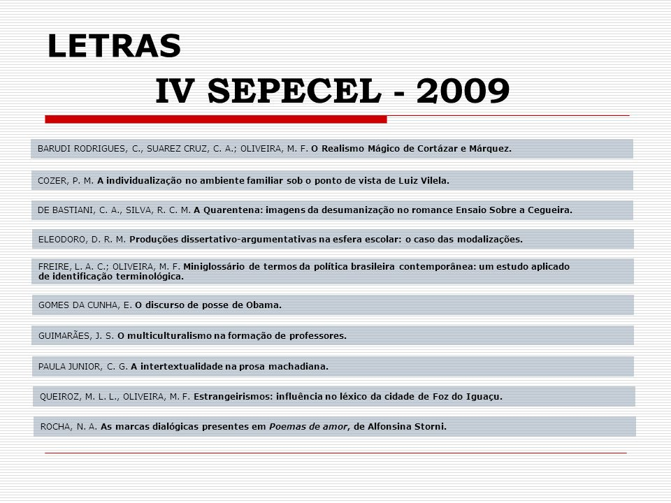 LETRAS IV SEPECEL - 2009. BARUDI RODRIGUES, C., SUAREZ CRUZ, C. A.; OLIVEIRA, M. F. O Realismo Mágico de Cortázar e Márquez.