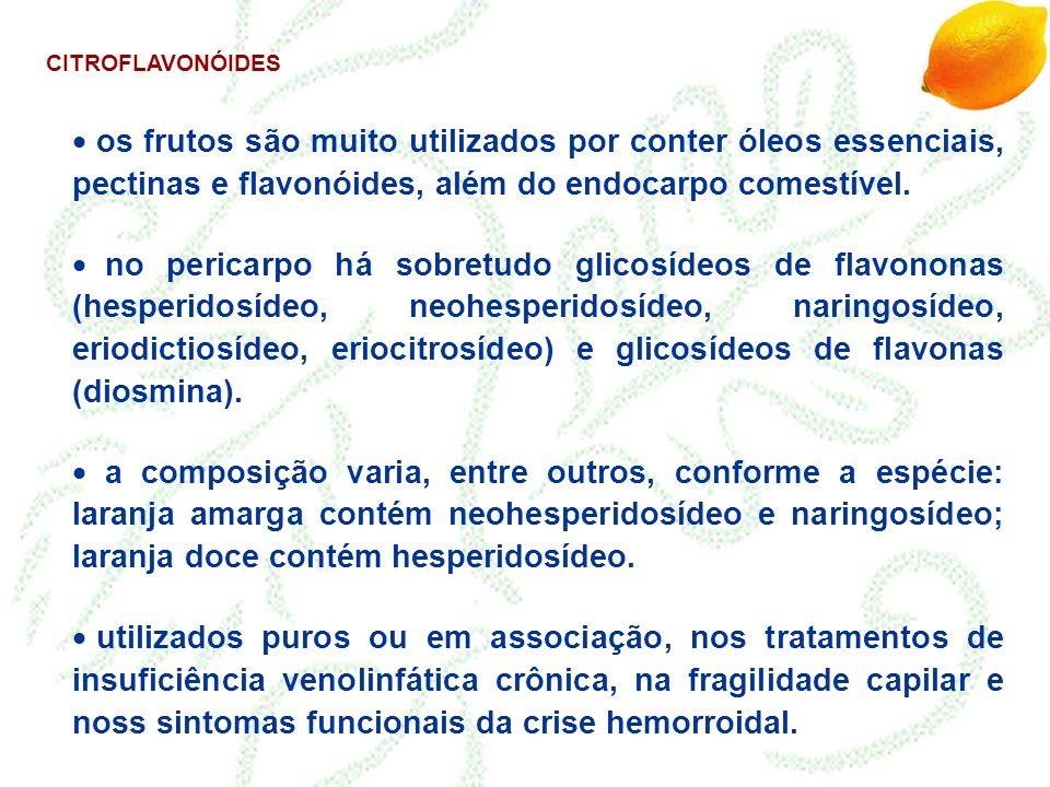 CITROFLAVONÓIDES os frutos são muito utilizados por conter óleos essenciais, pectinas e flavonóides, além do endocarpo comestível.