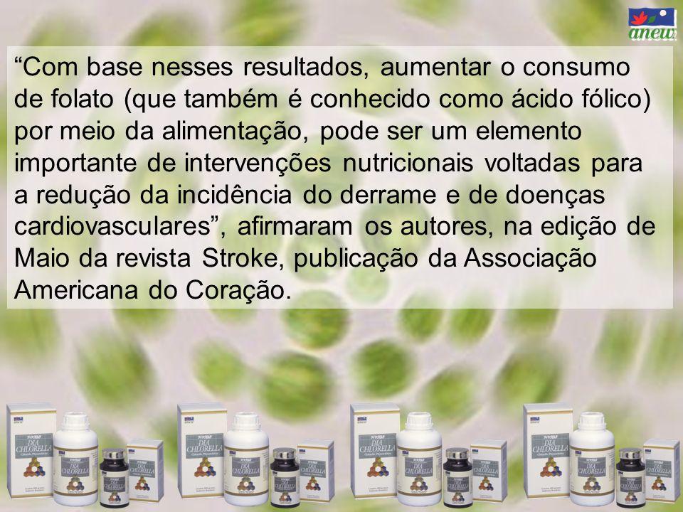 Com base nesses resultados, aumentar o consumo de folato (que também é conhecido como ácido fólico) por meio da alimentação, pode ser um elemento importante de intervenções nutricionais voltadas para a redução da incidência do derrame e de doenças cardiovasculares , afirmaram os autores, na edição de Maio da revista Stroke, publicação da Associação Americana do Coração.