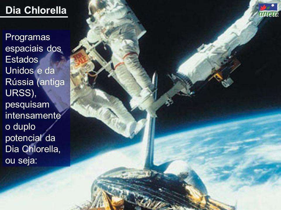 Dia Chlorella Programas espaciais dos Estados Unidos e da Rússia (antiga URSS), pesquisam intensamente o duplo potencial da Dia Chlorella, ou seja: