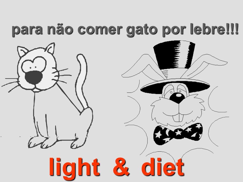 para não comer gato por lebre!!!