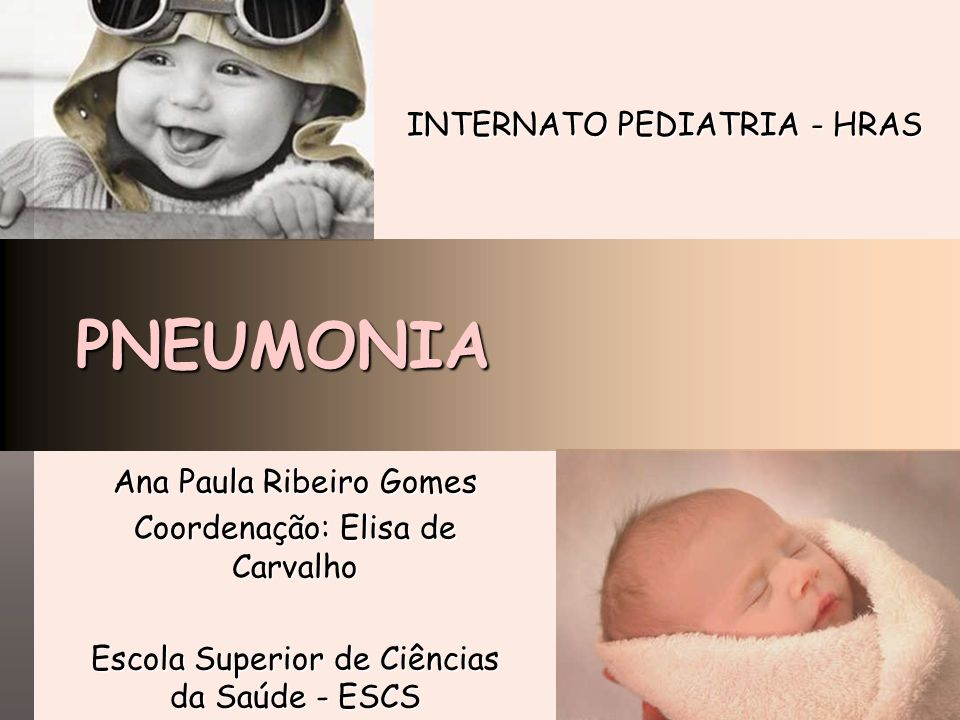 PNEUMONIA INTERNATO PEDIATRIA - HRAS Ana Paula Ribeiro Gomes