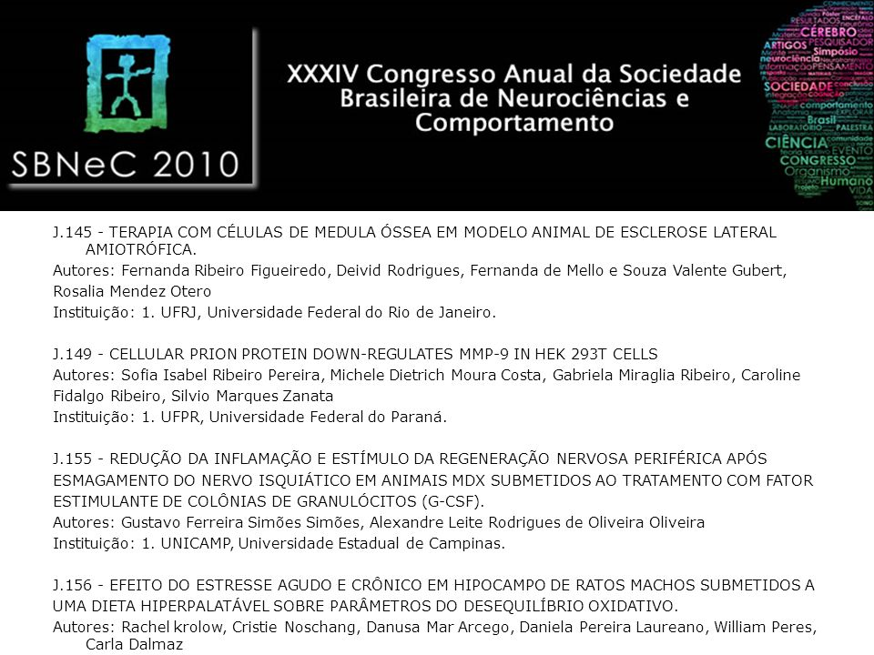 J.145 - TERAPIA COM CÉLULAS DE MEDULA ÓSSEA EM MODELO ANIMAL DE ESCLEROSE LATERAL AMIOTRÓFICA.