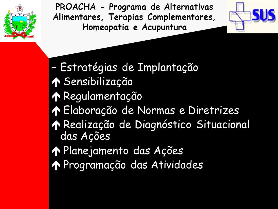 Estratégias de Implantação Sensibilização Regulamentação