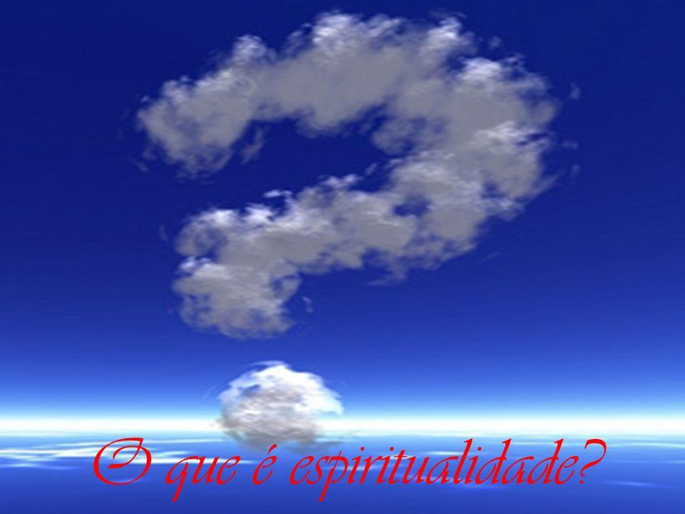 O que é espiritualidade