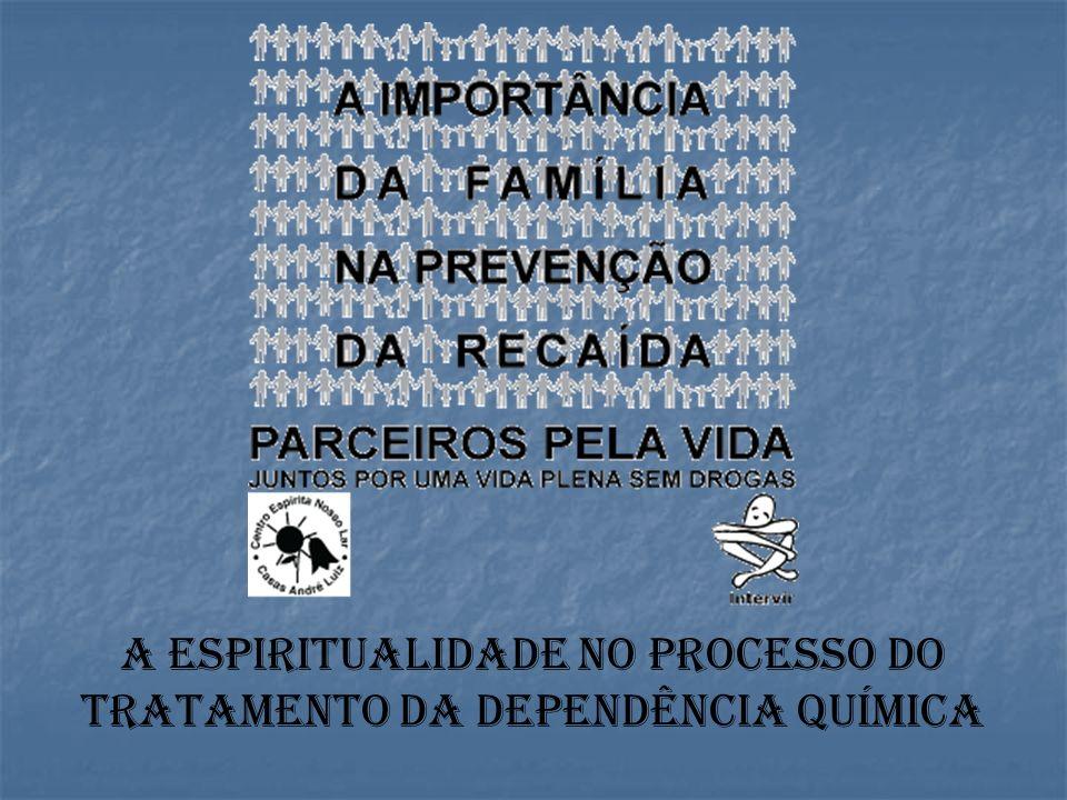 A ESPIRITUALIDADE NO PROCESSO DO TRATAMENTO Da DEPENDÊNCIA QUÍMICA