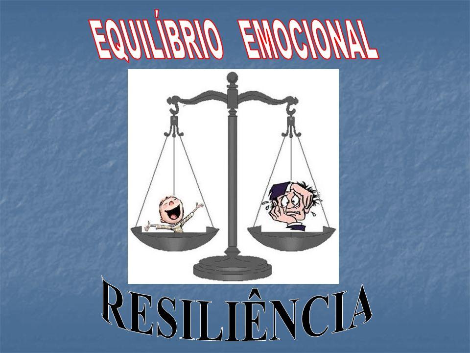 EQUILÍBRIO EMOCIONAL RESILIÊNCIA