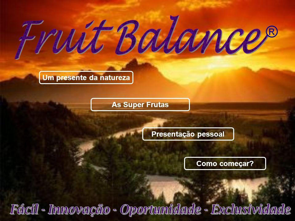 Fruit Balance ® Fácil - Innovação - Oportunidade - Exclusividade