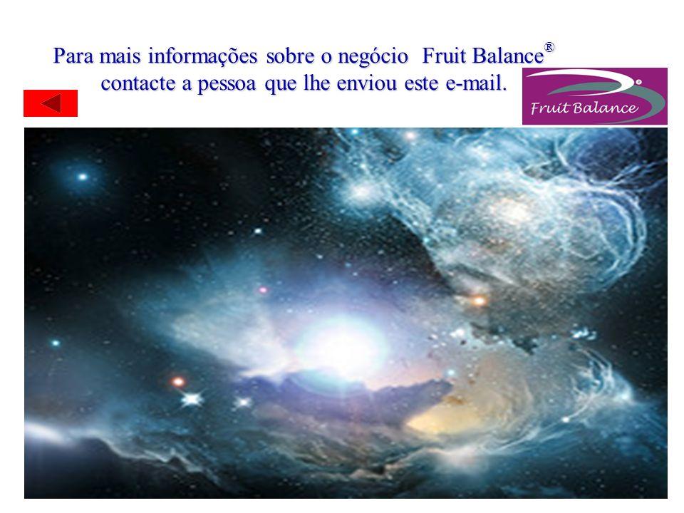 Para mais informações sobre o negócio Fruit Balance® contacte a pessoa que lhe enviou este e-mail.