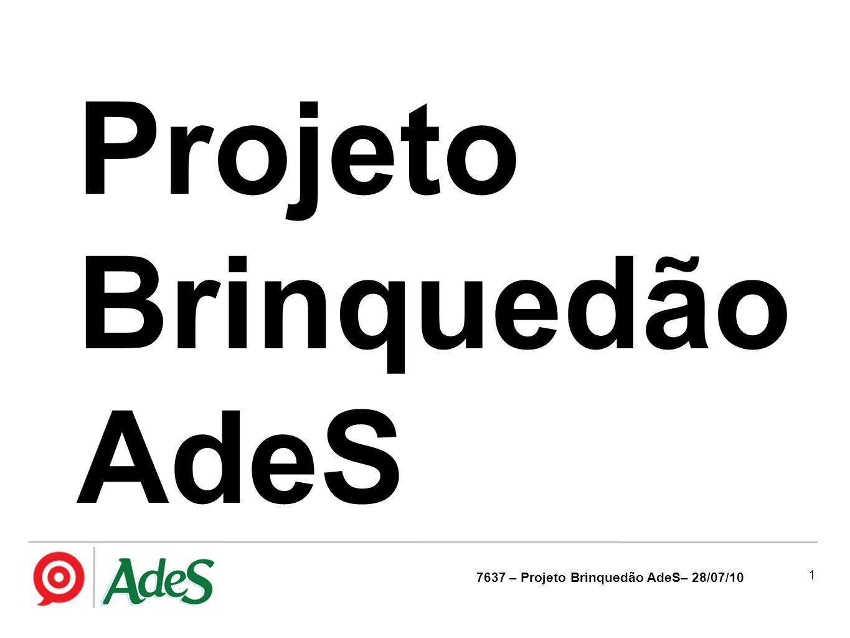 Projeto Brinquedão AdeS 7637 – Projeto Brinquedão AdeS– 28/07/10 1