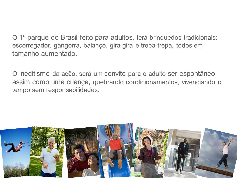 O 1º parque do Brasil feito para adultos, terá brinquedos tradicionais: escorregador, gangorra, balanço, gira-gira e trepa-trepa, todos em tamanho aumentado.