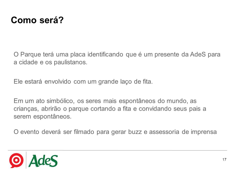 Como será O Parque terá uma placa identificando que é um presente da AdeS para a cidade e os paulistanos.