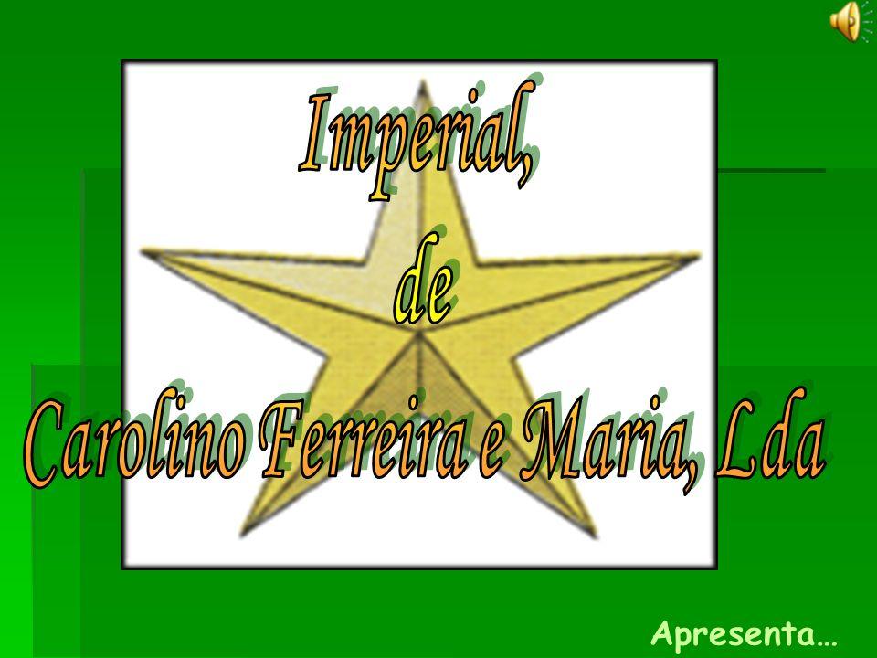 Carolino Ferreira e Maria, Lda