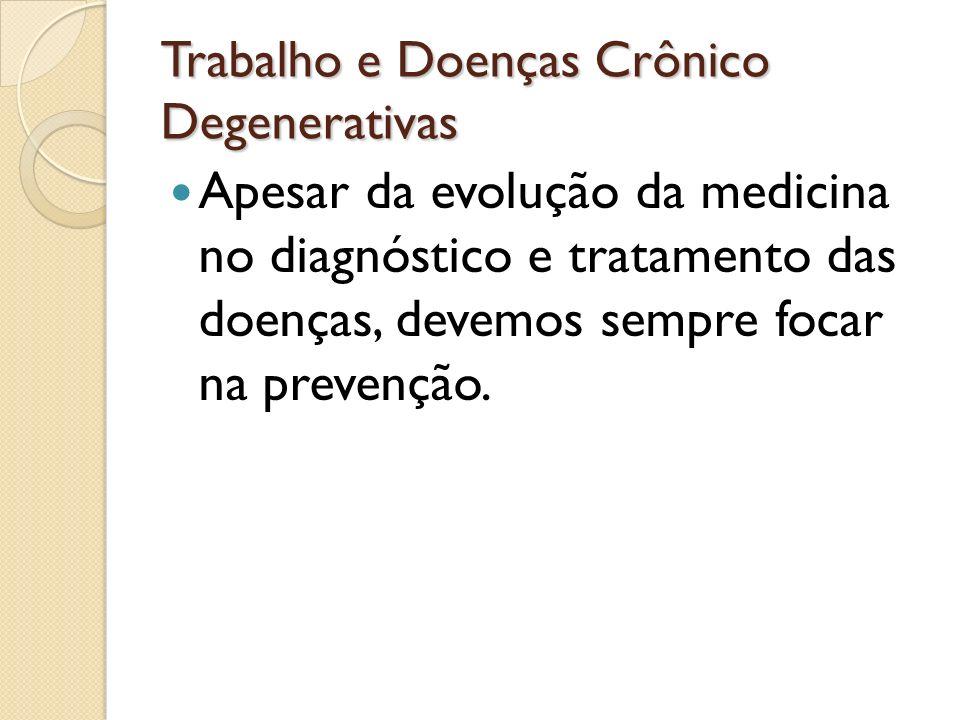 Trabalho e Doenças Crônico Degenerativas