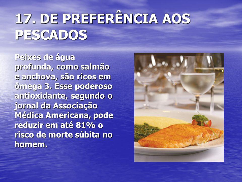 17. DE PREFERÊNCIA AOS PESCADOS