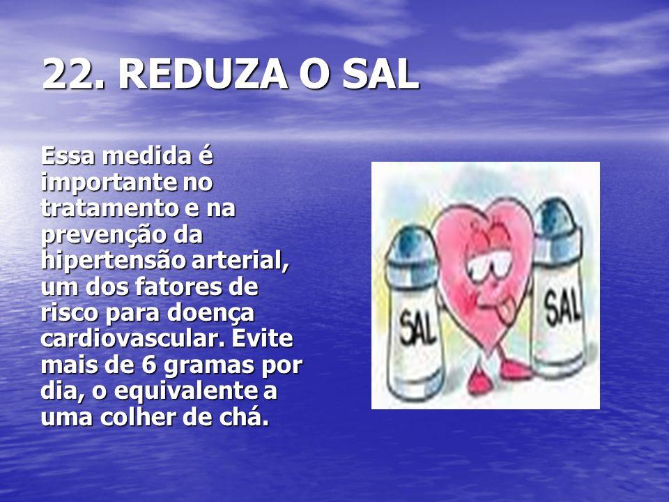 22. REDUZA O SAL