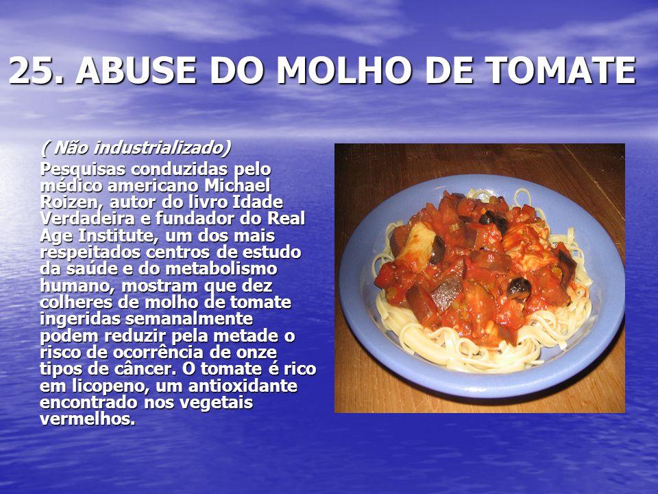 25. ABUSE DO MOLHO DE TOMATE