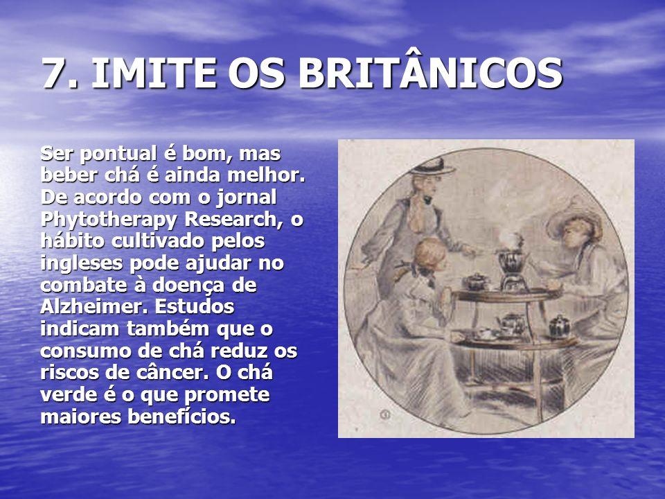7. IMITE OS BRITÂNICOS