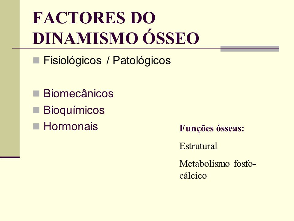 FACTORES DO DINAMISMO ÓSSEO