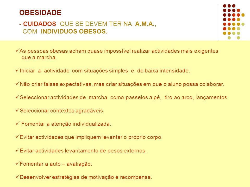 OBESIDADE CUIDADOS QUE SE DEVEM TER NA A.M.A., COM INDIVIDUOS OBESOS.