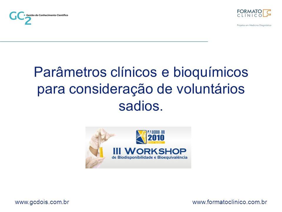 Parâmetros clínicos e bioquímicos para consideração de voluntários sadios.