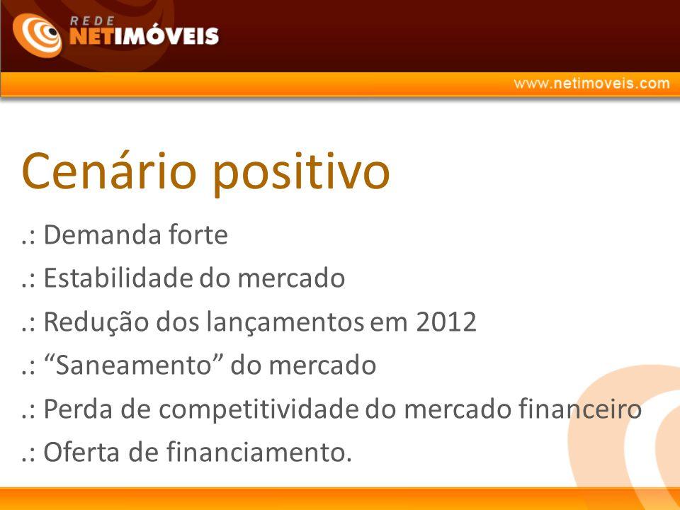 Cenário positivo .: Demanda forte .: Estabilidade do mercado